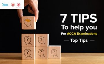 7 tips to help you for ACCA Examinations| Top Tips